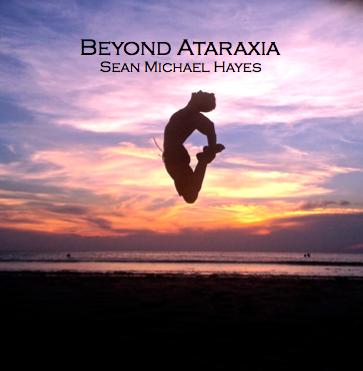 Beyond Ataraxia