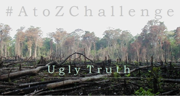 A to Z Challenge - Ugly Truth
